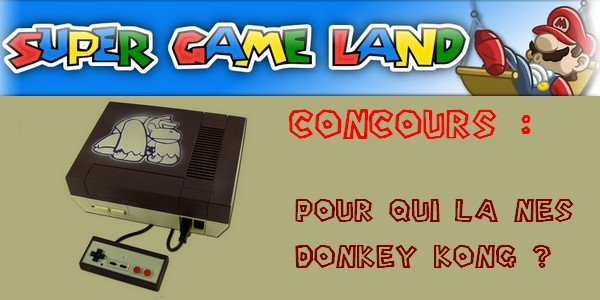 [CONCOURS] Un custom Nes Donkey Kong ? Merci Super Game Land ! 1