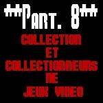 Les différents profils de collectionneurs de jeux vidéo 8
