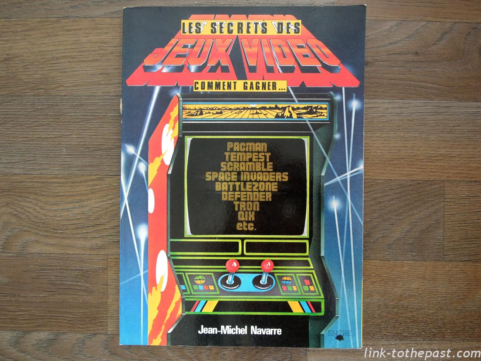 Les secrets des jeux vidéo comment gagner - Jean Michel Navarre